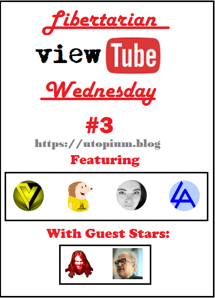 Libertarian VIEWTUBE WEDNESDAY episode 3