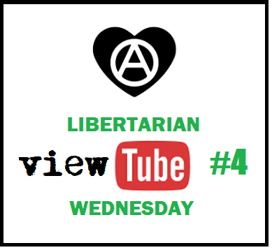Libertarian VIEWTUBE WEDNESDAY episode 4