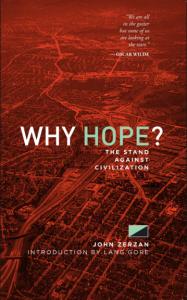 john zerzan why hope